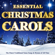 Various Artists - Essential Christmas Carols - The Finest Traditional Xmas Songs & Hymns of All Time
