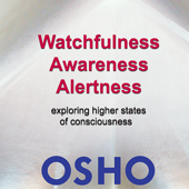 Watchfulness, Awareness, Alertness