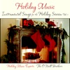 Holiday Music Instrumental Songs for the Holiday Season Vol 1