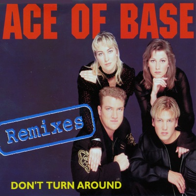 Don't Turn Around (The Remixes) - EP - Ace Of Base