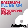 I'll Be OK - Single, Bass Kleph