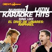 Drew's Famous #1 Latin Karaoke Hits: Sing Like El Divo de Linares: Raphael