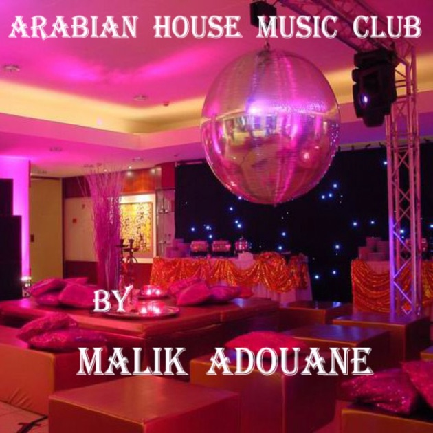 Arabian house music club by malik adouane on apple music for House music club