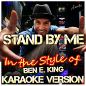 Stand By Me (In the Style of Ben E. King) [Karaoke Version]