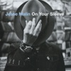 On Your Sleeve, Jesse Malin