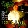 Loco Life: The Album, Spanky Loco featuring Jayo Felony, Kokane, MC Eiht, Huero Snipes, C BO, 310 West Gang, Bad Azz & Sylk E. Fyne