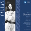 Bellini: Norma, Chorus of the Royal Opera House, Covent Garden, Maria Callas, Orchestra of the Royal Opera House, Covent Garden & Vittorio Gui