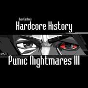 Episode 23 - Punic Nightmares III (feat. Dan Carlin) - Dan Carlin's Hardcore History - Dan Carlin's Hardcore History