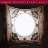 Early Music, Kronos Quartet