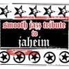 Jaheim Smooth Jazz Tribute, Smooth Jazz All Stars