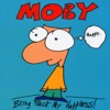 Bring Back My Happiness, Moby
