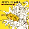Juicy Jungle - Single ジャケット画像