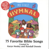 My First Hymnal: 75 Favorite Bible Songs - Karyn Henley & Randall Dennis