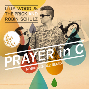 Lilly Wood and The Prick & Robin Schulz - Prayer In C (Robin Schulz Radio Edit)