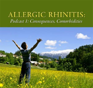 CMEcorner2go: Allergic Rhinitis: Consequences, Comorbidities, and Control: A series of 3 podcasts (for PAs)