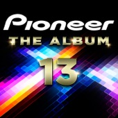 Download Pioneer the Album, Vol. 13ofVarious Artists