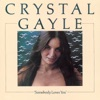 Somebody Loves You, Crystal Gayle