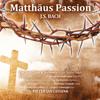 J.S. Bach: Matthäus Passion (Deluxe Edition) - Pieter Jan Leusink, Bach Choir & Orchestra of the Netherlands