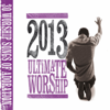 Ultimate Worship 2013 - Various Artists