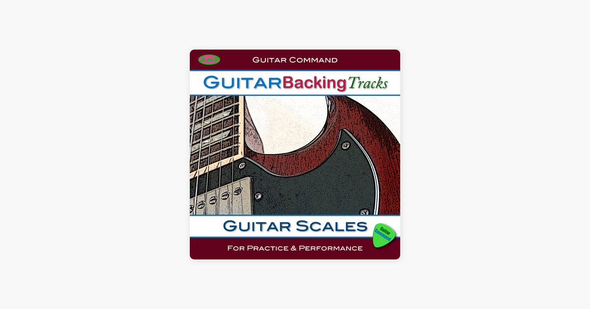 Guitar Scales - Guitar Backing Tracks for Learning and Improvising With  Scales by Guitar Command Backing Tracks