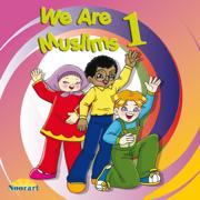 We Are Muslims 1 - Noor Saadeh