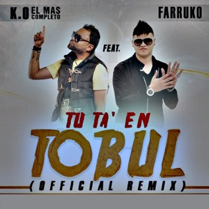 Tu Ta' En Tobul (feat. Farruko) (Remix) - Single Mp3 Download