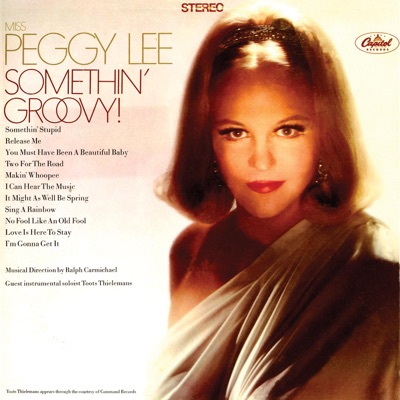 Somethin' Groovy (Remastered) - Peggy Lee