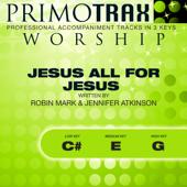 Jesus All For Jesus - Worship Primotrax - Performance Tracks - EP