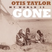 Otis Taylor - Sand Creek Massacre Mourning