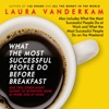What the Most Successful People Do Before Breakfast: And Two Other Short Guides to Achieving More at Work and at Home (Unabridged) AudioBook Download