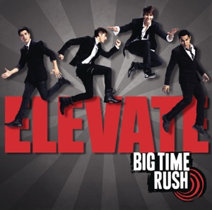 Big Time Rush - If I Ruled the World feat. Iyaz