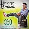 360 O Arrocha Do Poder (Ao Vivo) - Thiago Brava