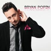 Bryan Popin - I Can Make It