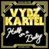 Half On a Baby (Remix) [feat. Pusha T] - Single, Vybz Kartel