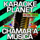 Chamar a Musica (Karaoke Version) [Originally Performed By Sara Tavares]
