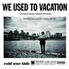 We Used to Vacation (Live) - Single, Cold War Kids