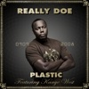 Plastic (feat. Kanye West) - Single, Really Doe