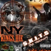 S.K.I.T.S the Visionary - New York Kings Die