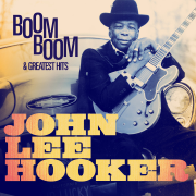 John Lee Hooker: Boom Boom and Greatest Hits (Remastered) - John Lee Hooker - John Lee Hooker