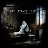 My Dying Bride - Within the Presence of Absence