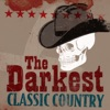 The Darkest Classic Country