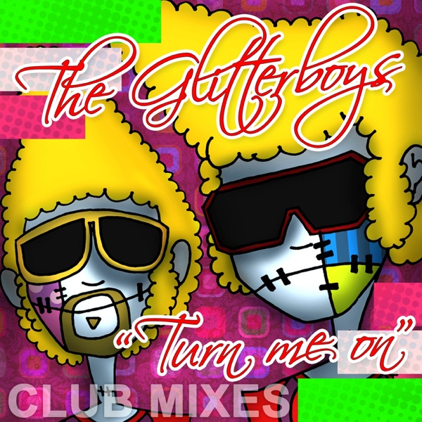 Turn Me On (The Club Mixes) - EP