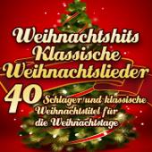 Weihnachtshits klassische Weihnachtslieder - 40 Schlager und klassische Weihnachtstitel für die Weihnachtstage (Remastered)