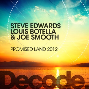 Steve Edwards, Louis Botella & Joe Smooth - Promised Land 2012