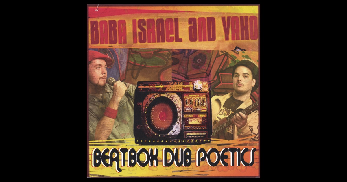 Baba Israel And Yako - Beatbox Dub Poetics