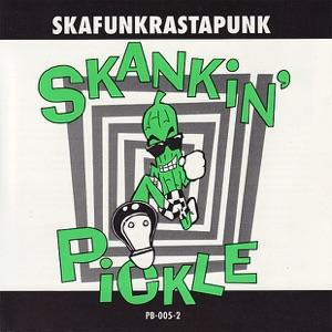 Skankin' Pickle - Ska