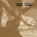 These Trails - Psyche I & Share Your Water