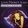 Good Night s Sleep Classical Music To Soothe The Soul