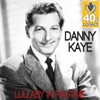 Lullaby in Ragtime (Remastered) - Single, Danny Kaye