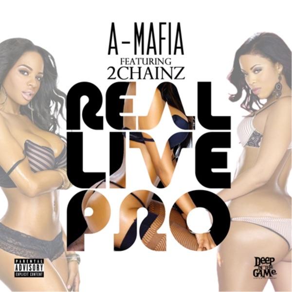 Real Live Pro (feat. 2 Chainz) - Single - A-Mafia